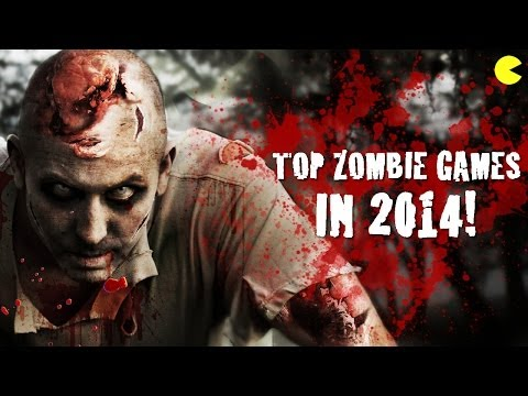 TOP ZOMBIE GAMES IN 2014-TOP ZOMBIE GAMES TO LOOK FORWARD TO IN 2014