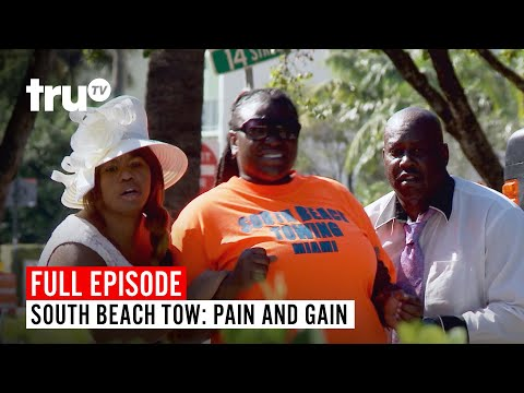 South Beach Tow | Season 7: Pain and Gain | Watch the Full Episode | truTV