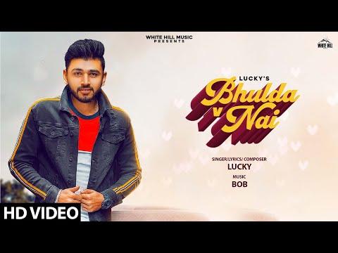 Bhulda V Nai (Full Song) | Lucky | New Song 2019 | White Hill Music
