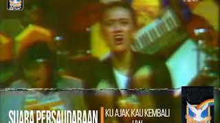 Suara Persaudaraan  - Ku Ajak Kau Kembali (1985) (Selekta Pop)
