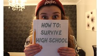 HOW TO: SURVIVE HIGH SCHOOL