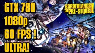 60 FPS - Borderlands: Pre-Sequel | GTX 780 -- i5-3570k -- Ultra 1080p60 Gameplay