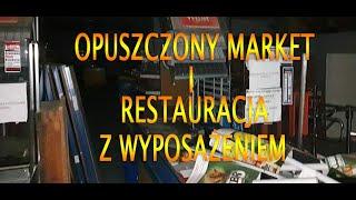 Opuszczony market i restauracja pełne wyposażenia - Urban Exploration