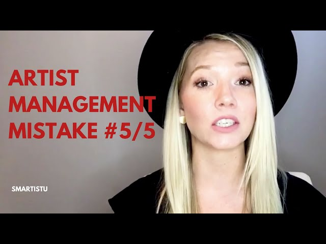 Artist Management Mistake #5 (and how to avoid it)
