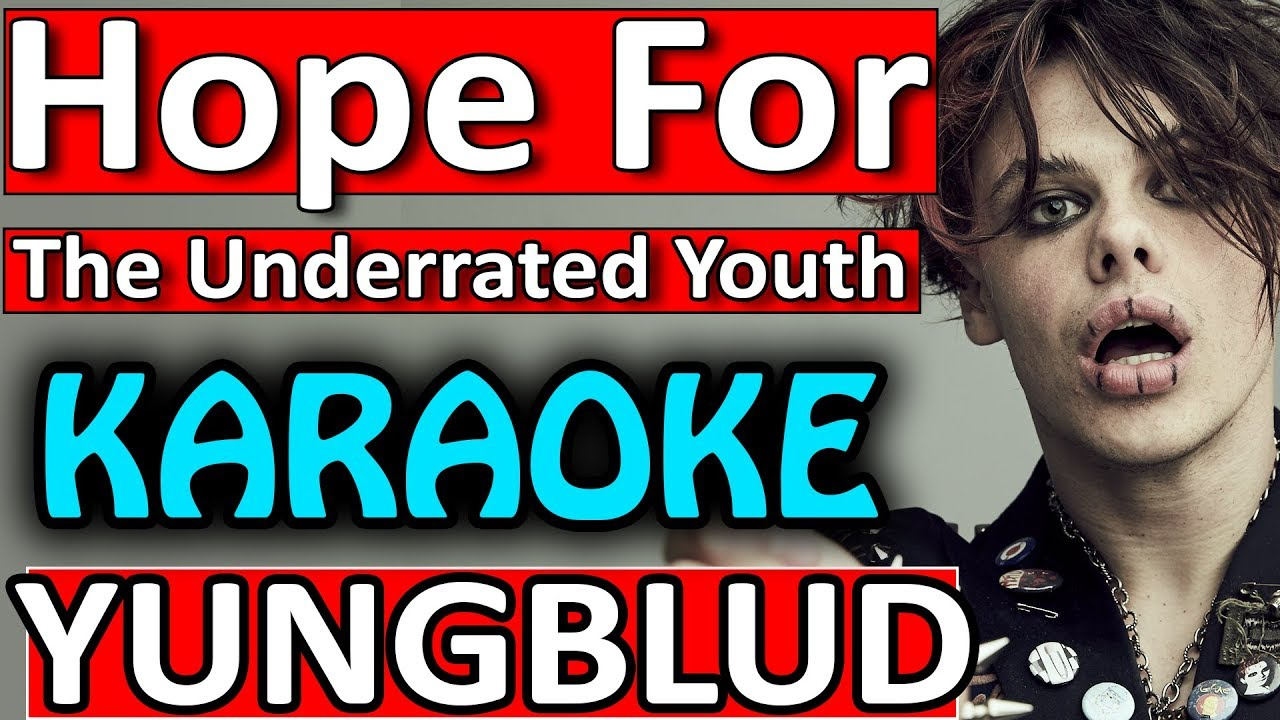 Hope For The Underrated Youth Yungblud Karaoke Instrumental By Somusique Youtube