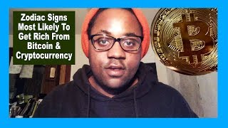 Zodiac Signs That Will Get Rich From Bitcoin & Cryptocurrency