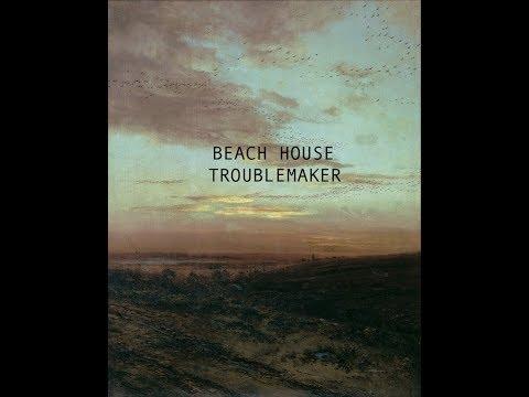 Beach House- Troublemaker (lyrics)