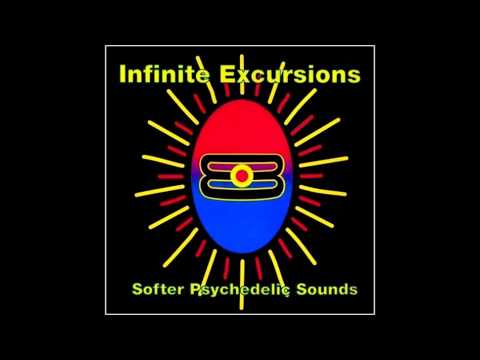 Infinite Excursions - Softer Psychedelic Sounds ᴴᴰ