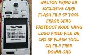 Walton Primo E9 Exclusive Care Flash File SP Tool Error Dead Fastboot Mode Hang Logo Fixed Rom Free