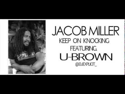 Jacob Miller ft. U-Brown - Keep on Knocking