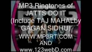 "MP3 Ringtone Taj Mahal by Gagan Sidhu ""Jatts Do It""- Birgi Rocks Globally"