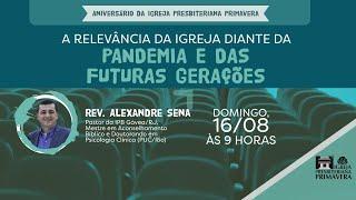 EBD Virtual - Rev. Alexandre Sena /RJ - Ao Vivo -  16/08, às 9 hs | IGREJA PRESBITERIANA PRIMAVERA