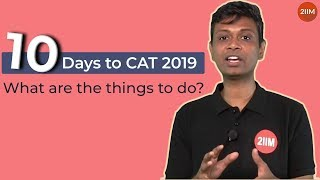 What To Do In The Last 10 Days  Cat 2019