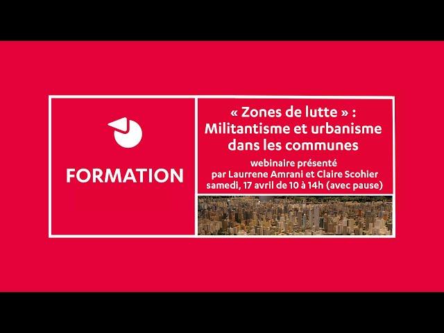 """Zweeten Deel vun eiser Formatioun  """"Zones de lutte. Urbanisme et militantisme"""