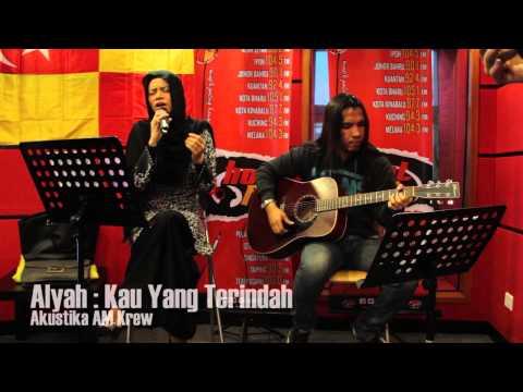 Akustika AM Krew -  Alyah - Kau Yang Terindah