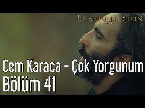 İstanbullu Gelin 41. Bölüm - Cem Karaca - Çok Yorgunum