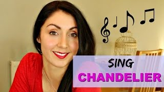 How to Sing: CHANDELIER like SIA - Singing Lesson