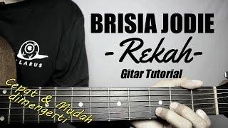 (Gitar Tutorial) BRISIA JODIE - Rekah |Mudah \u0026 Cepat dimengerti untuk pemula
