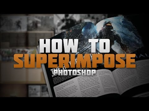 How to Superimpose Images [Photoshop]