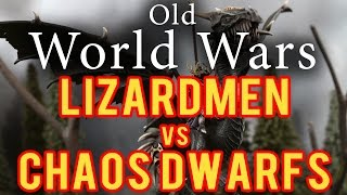 Lizardmen vs Chaos Dwarfs Warhammer Fantasy Battle Report - Old World Wars  Ep 75