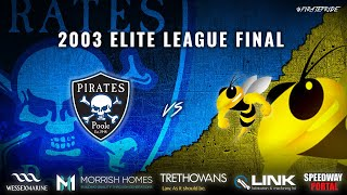Poole 'Pirates' vs Coventry 'Bees' Elite League Final 2nd Leg | POOLE PIRATES SPEEDWAY 2003