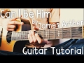Can I Be Him Guitar Tutorial by James Arthur // James Arthur Guitar Lesson!