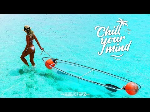 Summer Mix 2019  | Best Of Tropical & Deep House Sessions Chill Out Mix by ChillYourMind