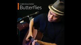 Butterflies - Chris Rulewski