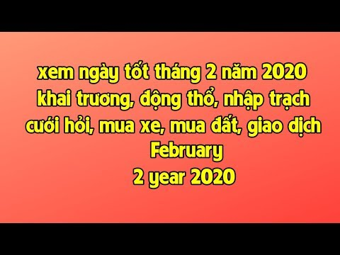 Xem Ngày Tốt Tháng 2 Năm 2020 - PX P