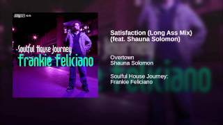 Satisfaction (Long Ass Mix) (feat. Shauna Solomon)