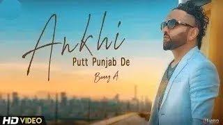 Ankhi Putt Punjab De Banny A Mp3 Song Download