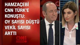 Akif Hamzaçebi seçim sonuçlarını CNN TÜRK'te değerlendirdi