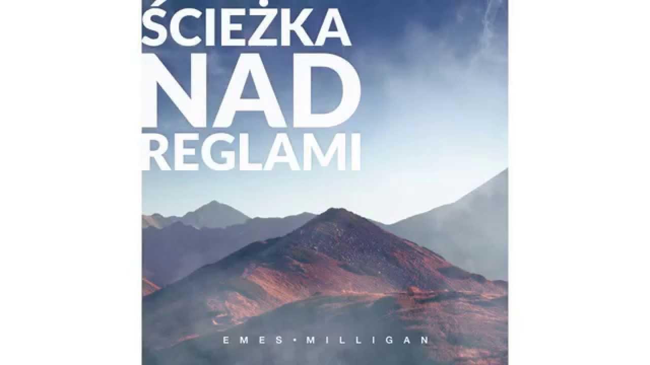 Emes Milligan - Ścieżka Nad Reglami