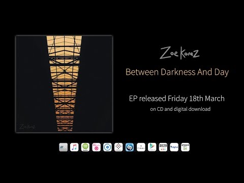 Zoe Konez - Between Darkness And Day - New EP Released March 18th 2016