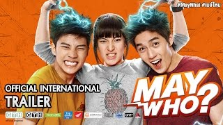 Video MAY WHO? Official International Trailer download MP3, 3GP, MP4, WEBM, AVI, FLV November 2018