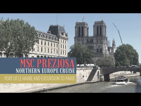 MSC Preziosa Northern Europe Cruise - The Port of Le Havre and Paris