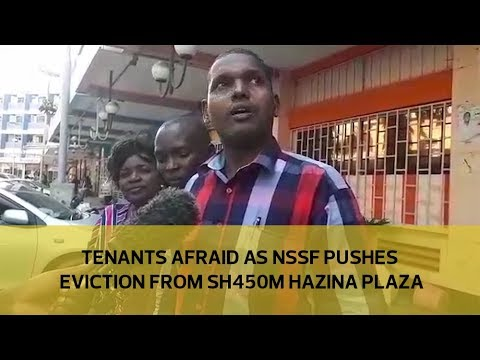 Tenants afraid as NSSF pushes eviction from sh450M Hazina Plaza