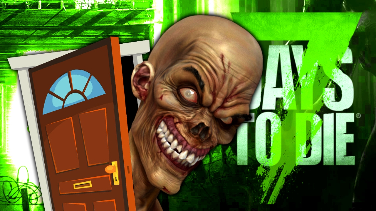 Party at the door 7 days to die 77 youtube for Door 7 days to die