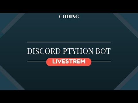 Coding a Discord PYTHON Bot! #RoadTo100