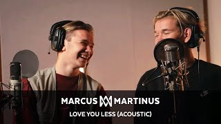 Marcus & Martinus - Love You Less (Acoustic version)