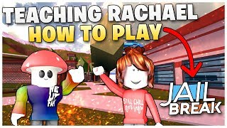 Roblox Jailbreak Teaching Rachael How to Rob!