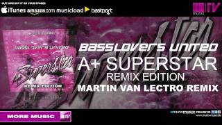 Basslovers United - A+ Superstar (Martin Van Lectro Remix)