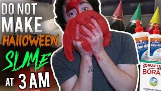 DO NOT MAKE HALLOWEEN SLIME AT 3AM GOES TERRIBLY