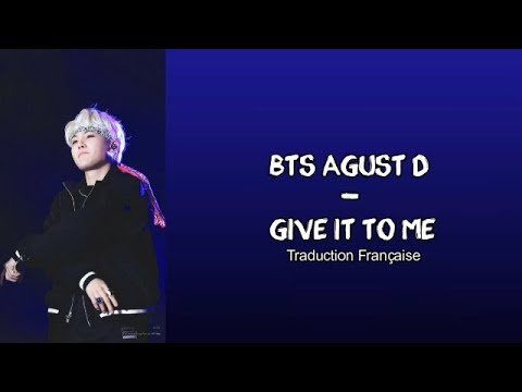 Agust D - Give It To Me (Traduction Française)