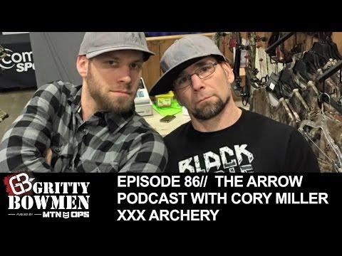 EPISODE 86: The Arrow Podcast with Cory Miller xXx Archery