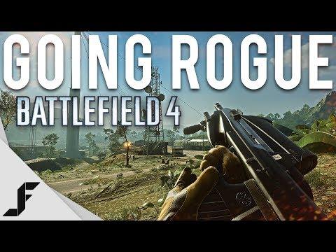 GOING ROGUE - Battlefield 4