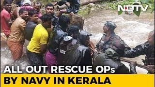Rescue Ops On War-Footing In Kerala, Navy Rushes All Resources thumbnail
