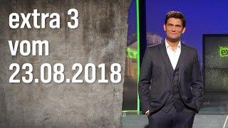 Extra 3 vom 23.08.2018