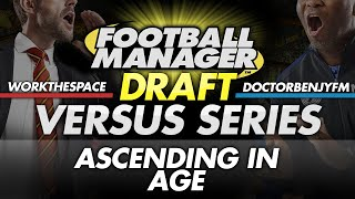 Draft Mode #6: Ascending In Age - WorkTheSpace vs DoctorBenjyFM | Football Manager 2016
