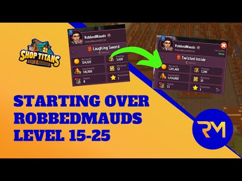 Starting Over - Level 15-25 - Shop Titans (SERIES)